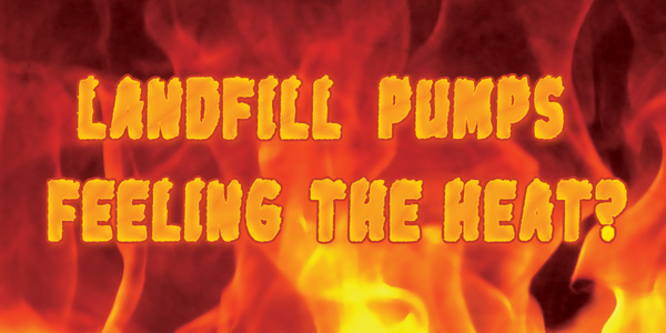 Landfill Pumps Feeling The Heat_
