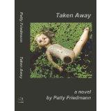 Taken Away, by Patty Friedmann