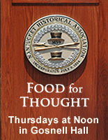 Food for Thought Lectures in Gosnell Hall, Thursdays at Noon