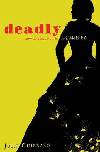 Book Cover of Deadly by Julie Chibbaro