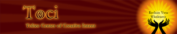Toci - Toltec Center of Creative Intent