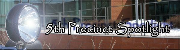 5th Precinct Spotlight