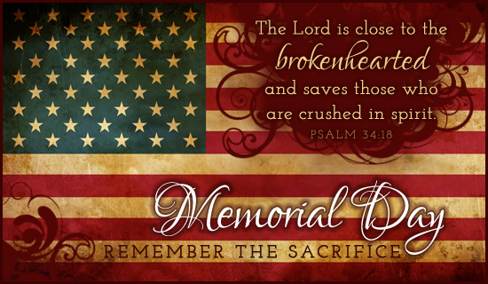 Memorial Day Rememberance Please Join Us In Praise And Thanks To God For Those Who Have Sacrificed Preserve Our Freedom