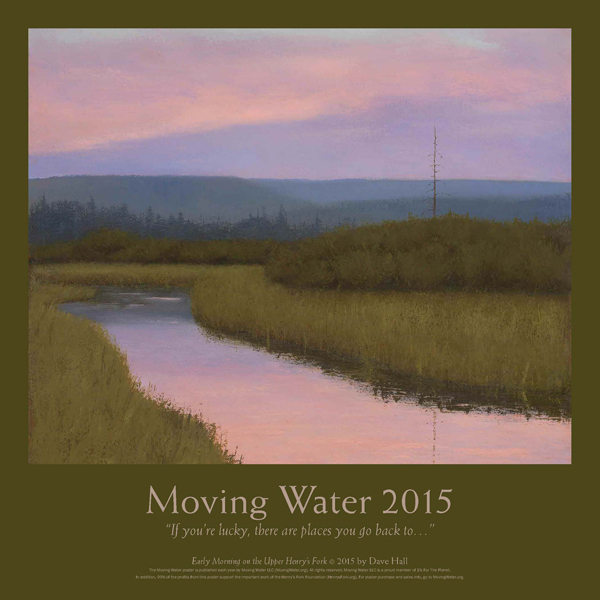 Dave Hall's latest Moving Water poster is now available through the Henry's Fork Foundation.