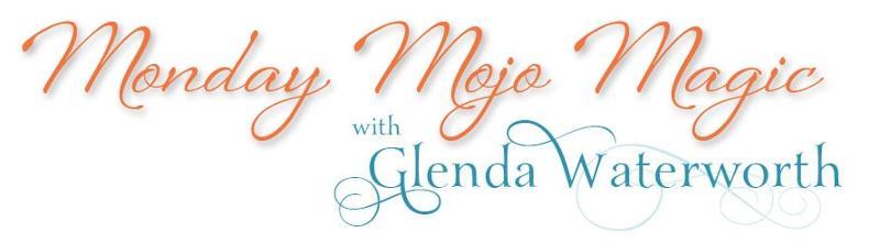 Mojo Monday with Glenda Waterworth