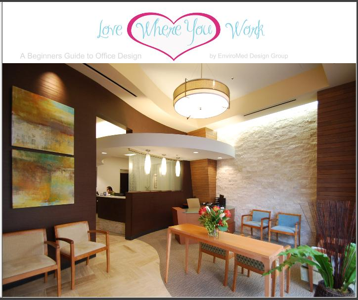 Love Where You Work, a beginner's guide to dental and medical office design