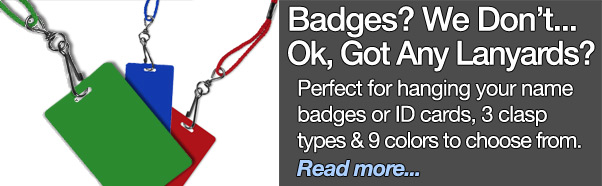 Lanyards are ideal to hold name badges & ID cards - click to read more