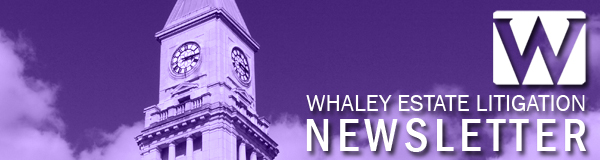 Whaley Estate Litigation Newsletter