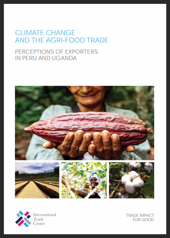 Cover of the ITC report - Climate Change and the Agri-Food Trade Perceptions of exporters in Peru and Uganda
