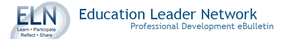 Education Leader Network Professional Development eBulletin