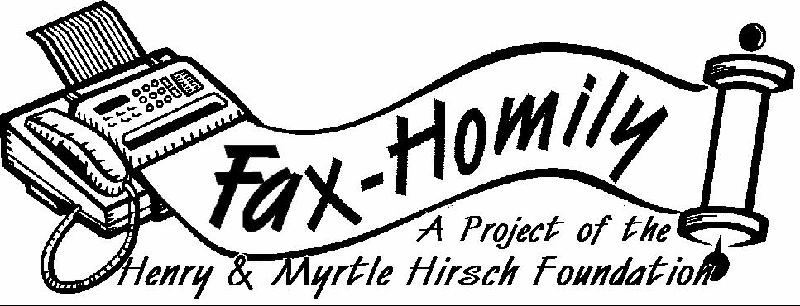FaxHomily A Project of the Henry and Myrtle Hirsch Foundation