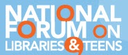 National Forum on Libraries & Teens