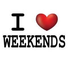 Dear weekend