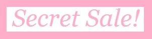 Secret Sale!