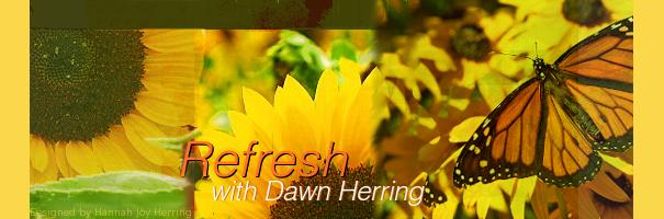 Refresh with Dawn Herring