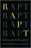 Rapt: Attention and the Focused Life by Winifred Gallagher