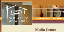 notsobigshowhouse.com media center