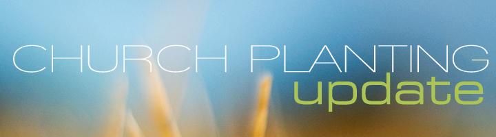 Church Planting Update