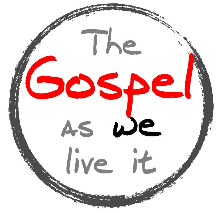 The Gospel as we Live it