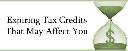 Expiring Tax Credits That May Affect You