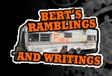 Bert's Ramblings and Writings