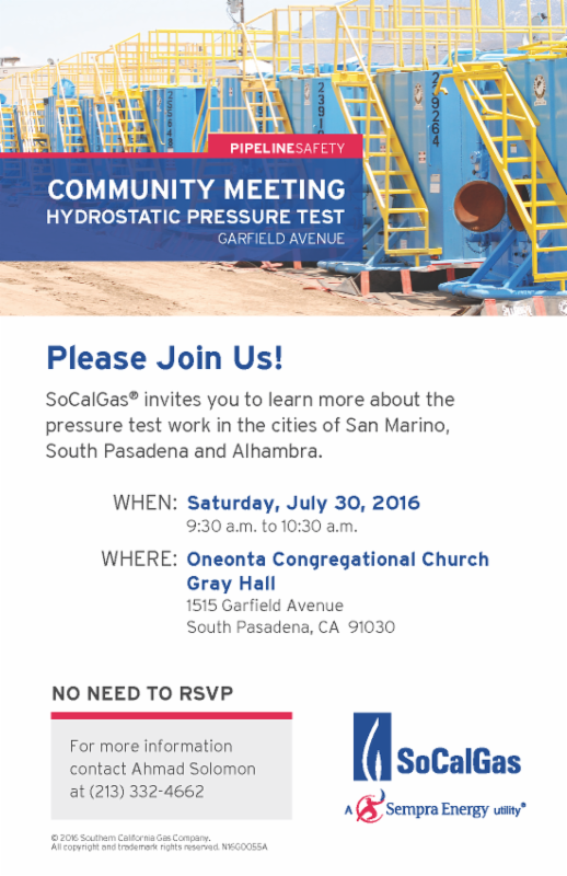 So Cal Gas Community Meeting on Hydrostatic Pressure Test - Saturday_ July 30_ 2016 - 9_30 am to 10_30 am - Oneonta Congregational Church Gray Hall_ 1515 Garfield Avenue_ South Pasaden_ CA 91030
