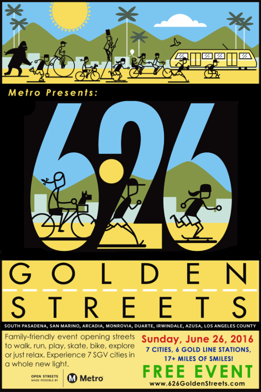 626 Golden Streets - Sunday_ June 26_ 2016 - 7 Cities_ 6 Gold Line Stations_ 17_ Miles of Smiles - Free Event - Presented by Metro