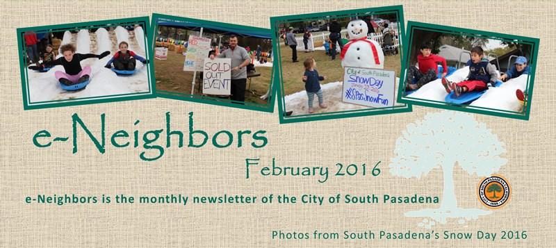 e-Neighbors February 2016 Edition - Photos from South Pasadena_s Snow Day 2016