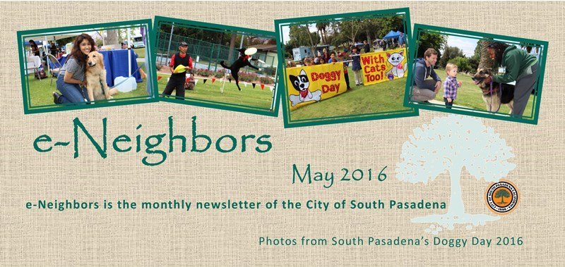 May 2016 Edition of e-Neighbors - The monthly Newsletter of the City of South Pasadena - Photos from South Pasadena_s Doggy Day 2016