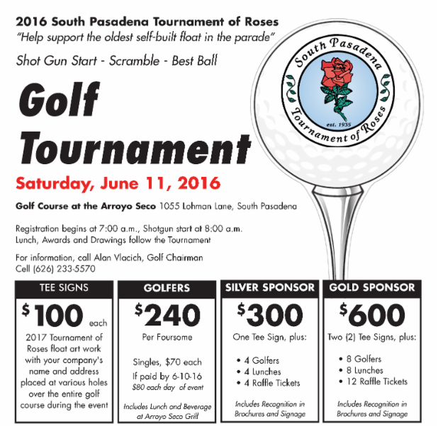 South Pasadena Tournament of Roses Golf Tournament - Saturday_ June 11_ 2016 - Golf Course at the Arroyo Seco - For more information_ call Alan Vlacich at _626_ 233-5570