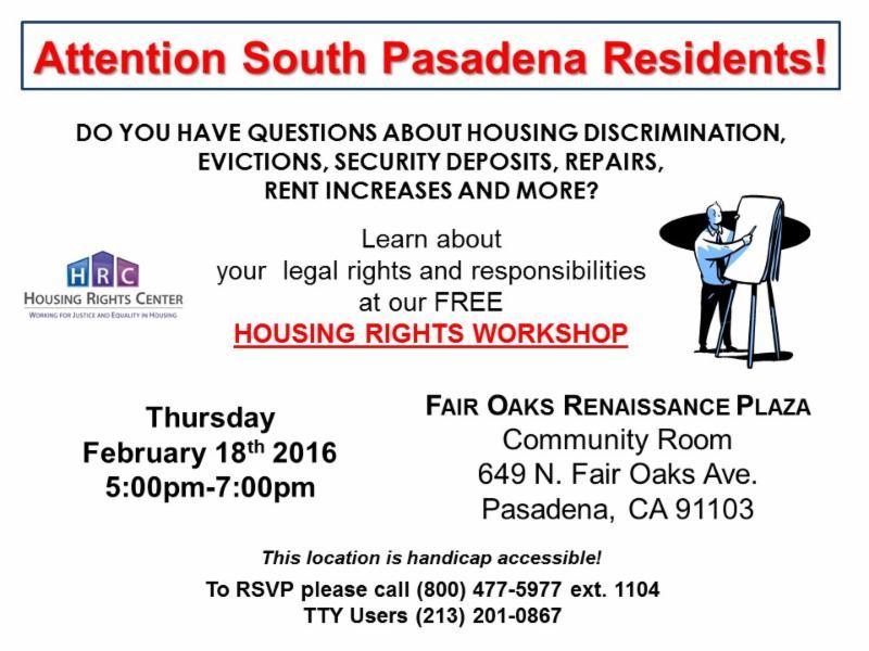 Free Housing Rights Workshop - Thursday_ February 18_ 2016 - 5_00 p.m. to 7_00 p.m. - Fair Oaks Renaissance Plaza Community Room_ 649 N. Fair Oaks Ave. Pasadena_ CA 91103
