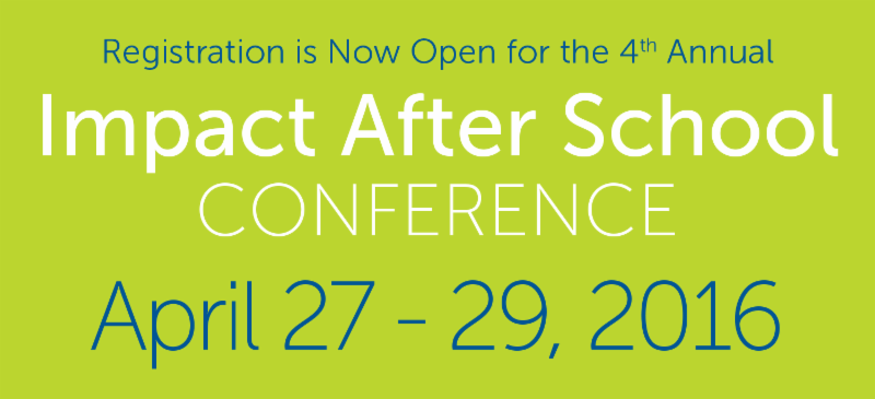 Impact After School Conference_ April 27-29_ 2016