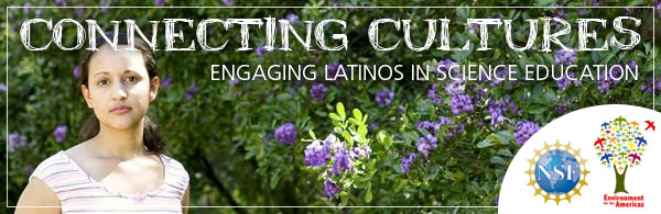 Connecting Cultures: Engaging Latinos in Science Education