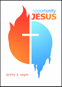 Opportunity Jesus by Jeremy Eagan