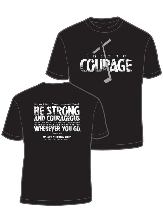 Insance Courage Tees