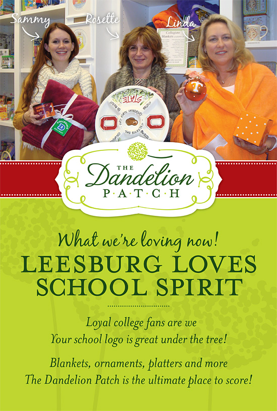 What we're loving now! Leesburg loves school spirit: Loyal college fans are we, Your school logo is great under the tree! Blankets, ornaments, platters and more, The Dandelion Patch is the ultimate place to score!