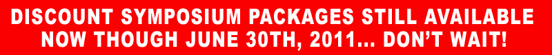 DISCOUNT SYMPOSIUM PACKAGES-June 30th 2011
