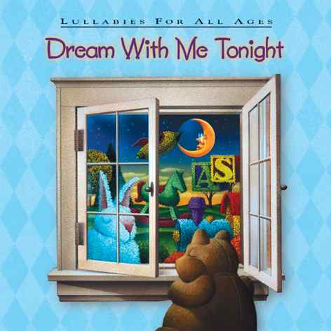 Dream With Me Tonight - Lullabies For All Ages