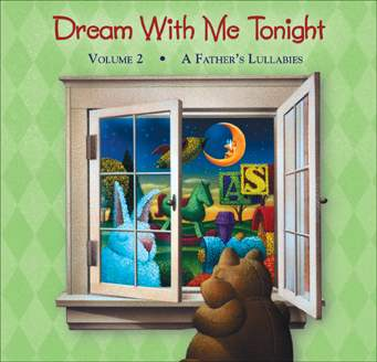 """""""Dream With Me Tonight, Vol. 2 - A Father's Lullabies"""