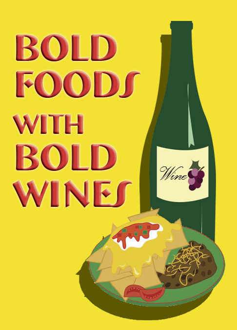 Bold Foods with Bold Wines