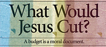 Jesus Budget Cuts What? Whom?