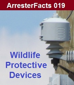 ArresterFacts 019: Wildlife Protective Devices