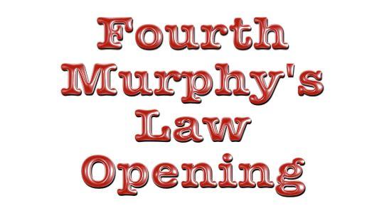 murphys law opening