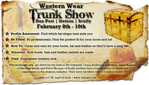 Western Wear Trunk Show at F.M. Light and Sons in Steamboat Springs, CO | Dan Post Cowboy Boots, Scully Clothing and Stetson Cowboy Hats
