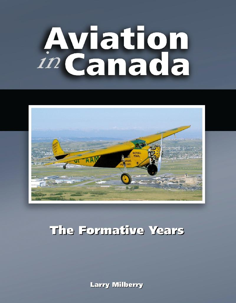Aviation in Canada -                                                           The Formative                                                           Years