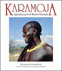 Karamoja: Uganda's Land of warrior Nomads