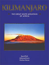 Kilimanjaro: The Great White Mountain of Africa