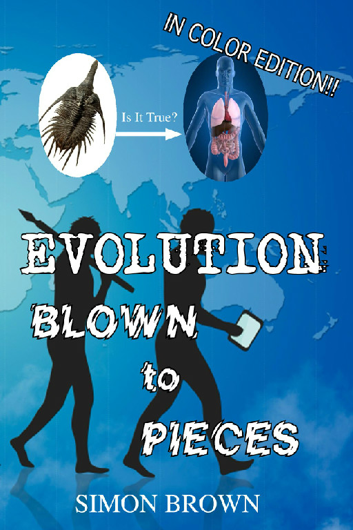 Evolution Blown to Pieces: Pictures in Color Edition Authored by Simon Brown.
