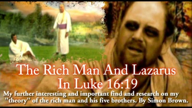 The Rich Man and Lazarus Luke 16_19. Commentary and __theory__ by Simon Brown.
