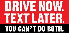 Drive Now Text Later